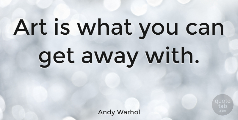 Andy Warhol Quote About Art, Freedom, Creativity: Art Is What You Can...