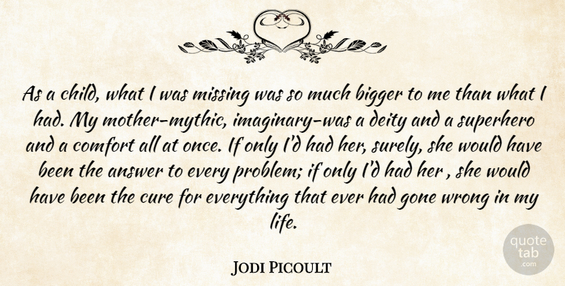 Jodi Picoult Quote About Mother, Children, Superhero: As A Child What I...