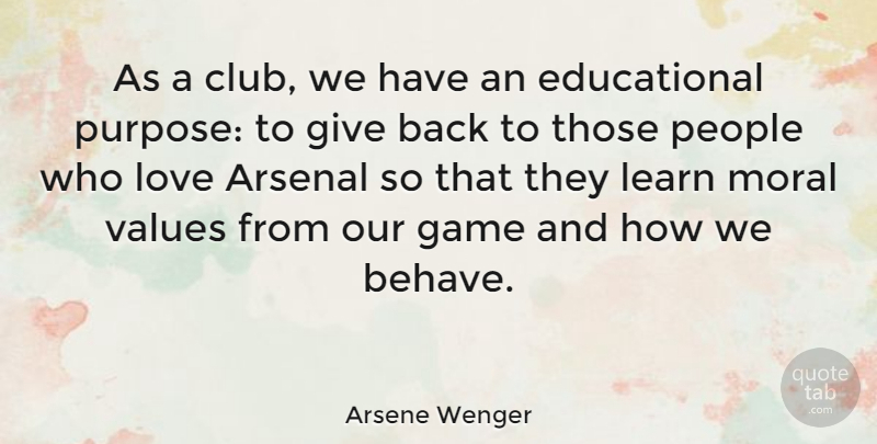 Arsene Wenger Quote About Arsenal, Game, Love, Moral, People: As A Club We Have...