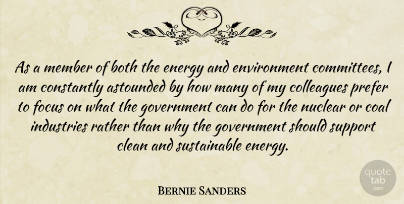 Bernie Sanders Quote About Astounded, Both, Clean, Coal, Colleagues: As A Member Of Both...