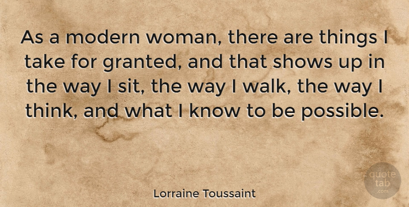 Lorraine Toussaint Quote About Thinking, Modern Woman, Way: As A Modern Woman There...
