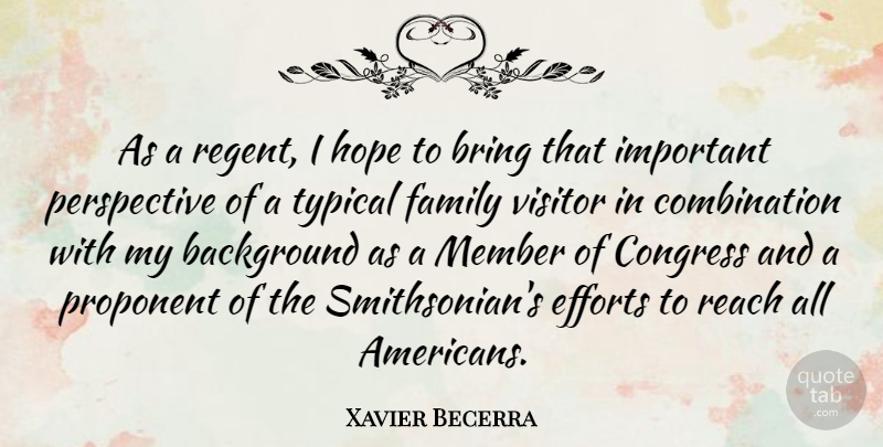 Xavier Becerra Quote About Perspective, Effort, Important: As A Regent I Hope...