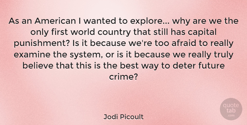 Jodi Picoult Quote About Country, Believe, Punishment: As An American I Wanted...