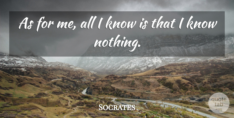 Socrates Quote About Greek Philosopher: As For Me All I...
