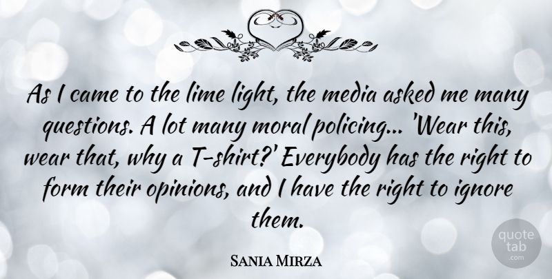 Sania Mirza Quote About Asked, Came, Everybody, Form, Ignore: As I Came To The...