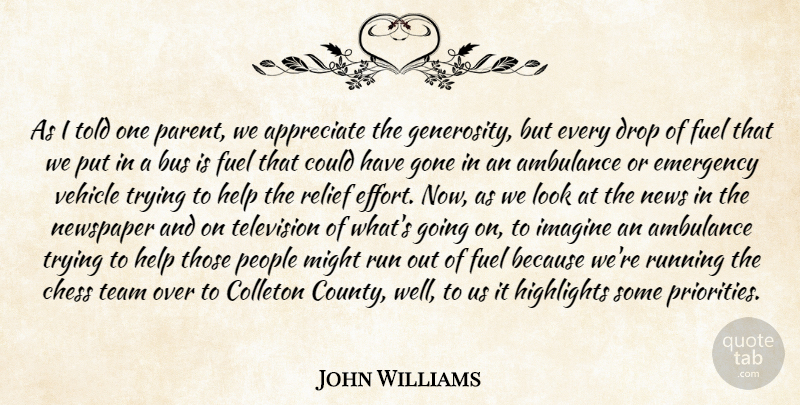 John Williams Quote About Appreciate, Bus, Chess, Drop, Emergency: As I Told One Parent...