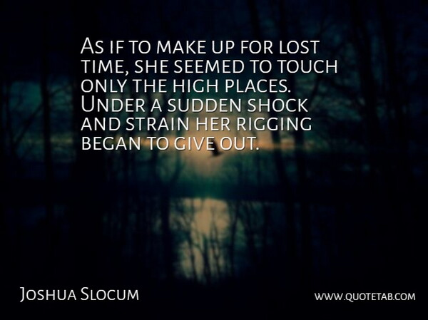 Joshua Slocum As If To Make Up For Lost Time She Seemed To Touch