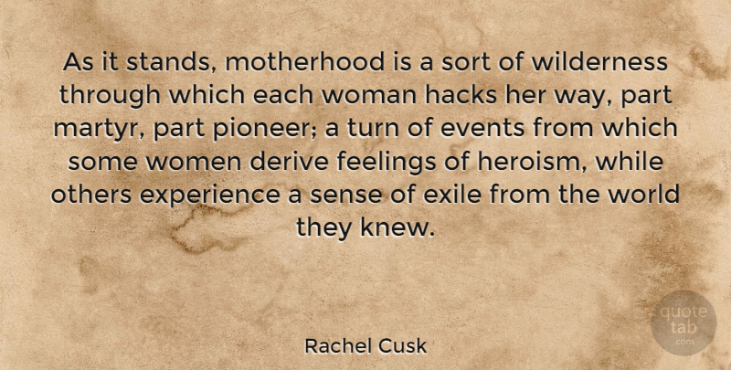 Rachel Cusk Quote About Motherhood, Feelings, Being A Mother: As It Stands Motherhood Is...