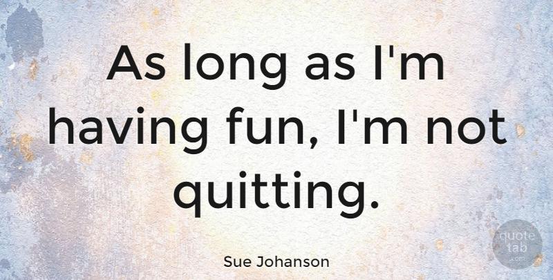 Sue Johanson: As long as I\'m having fun, I\'m not quitting ...
