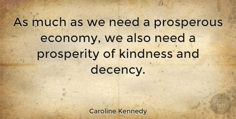 Caroline Kennedy Quote About Life, Appreciation, Kindness: As Much As We Need...
