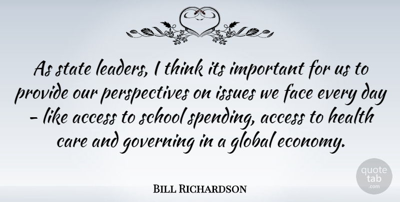 Bill Richardson Quote About School, Thinking, Issues: As State Leaders I Think...