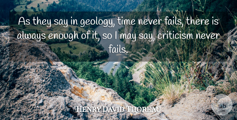 Henry David Thoreau Quote About Time, Criticism, May: As They Say In Geology...