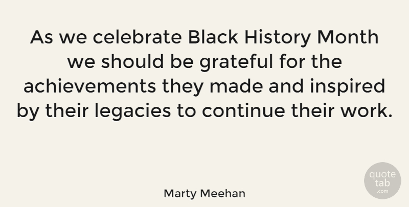 Marty Meehan Quote About Grateful, Hymns, Achievement: As We Celebrate Black History...