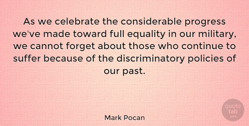 Mark Pocan Quote About Cannot, Celebrate, Continue, Equality, Forget: As We Celebrate The Considerable...