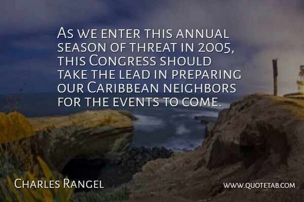 Charles Rangel Quote About Annual, Caribbean, Congress, Enter, Events: As We Enter This Annual...