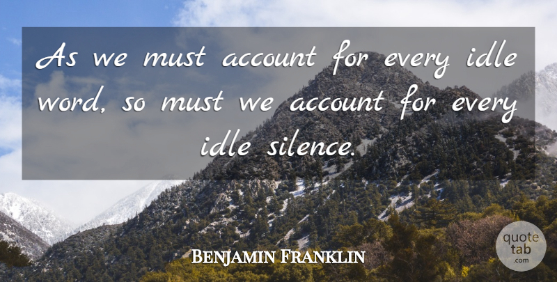 Benjamin Franklin Quote About Courage, Integrity, Silence: As We Must Account For...