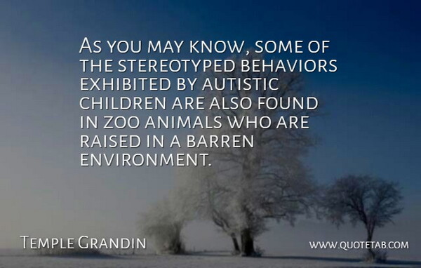 Temple Grandin Quote About Zoos, Children, Animal: As You May Know Some...