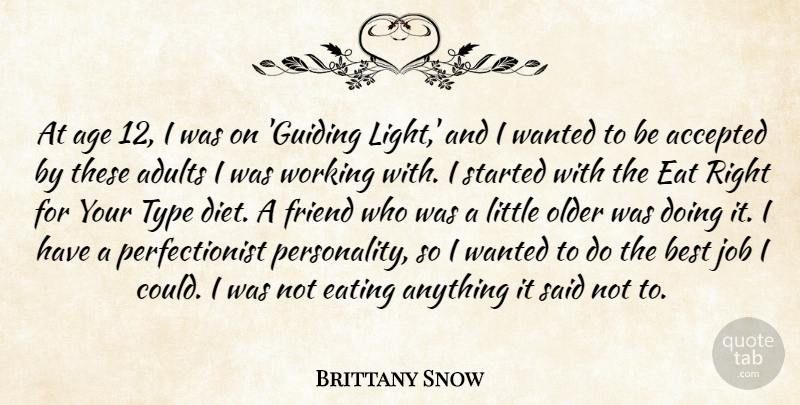 Brittany Snow Quote About Accepted, Age, Best, Diet, Eat: At Age 12 I Was...