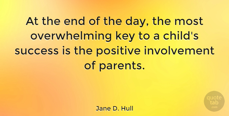 Jane D Hull At The End Of The Day The Most Overwhelming Key To A