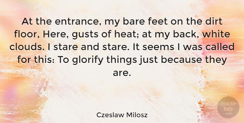 Czeslaw Milosz At The Entrance My Bare Feet On The Dirt Floor