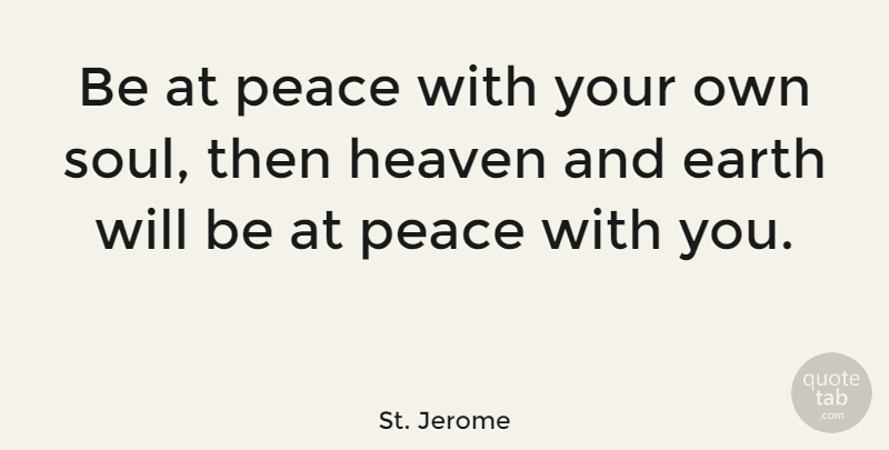 St Jerome Be At Peace With Your Own Soul Then Heaven And Earth