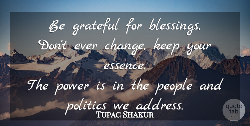 tupac shakur be grateful for blessings don t ever change keep