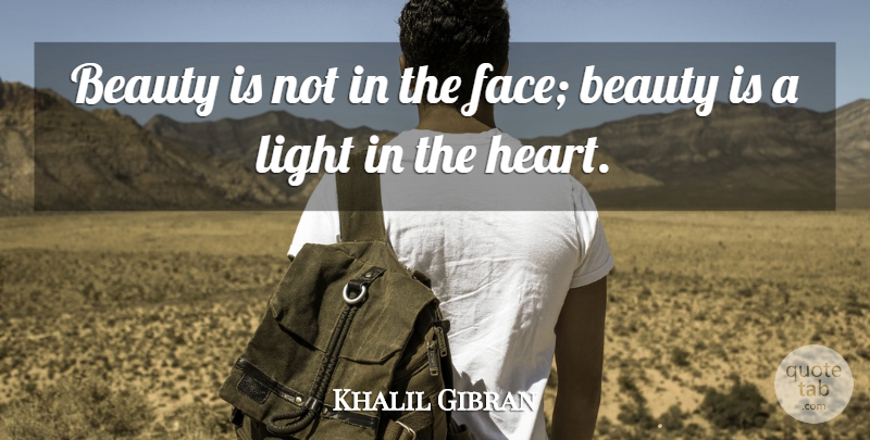 Khalil Gibran Quote About Love, Beauty, Beautiful: Beauty Is Not In The...