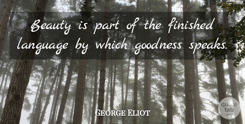 George Eliot Quote About Beauty, Language, Speak: Beauty Is Part Of The...