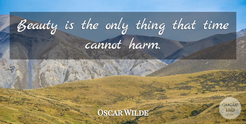 Oscar Wilde Quote About Beauty, Creeds, Harm: Beauty Is The Only Thing...
