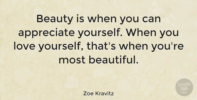 Zoe Kravitz Quote About Beauty, Beautiful, Love You: Beauty Is When You Can...