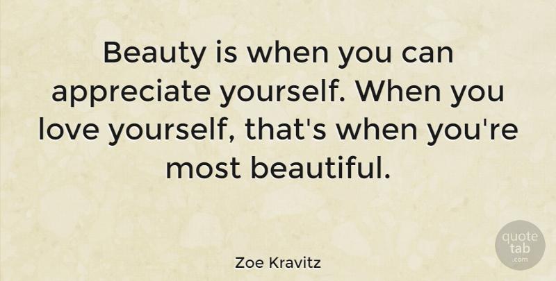 Zoe Kravitz Beauty Is When You Can Appreciate Yourself When You