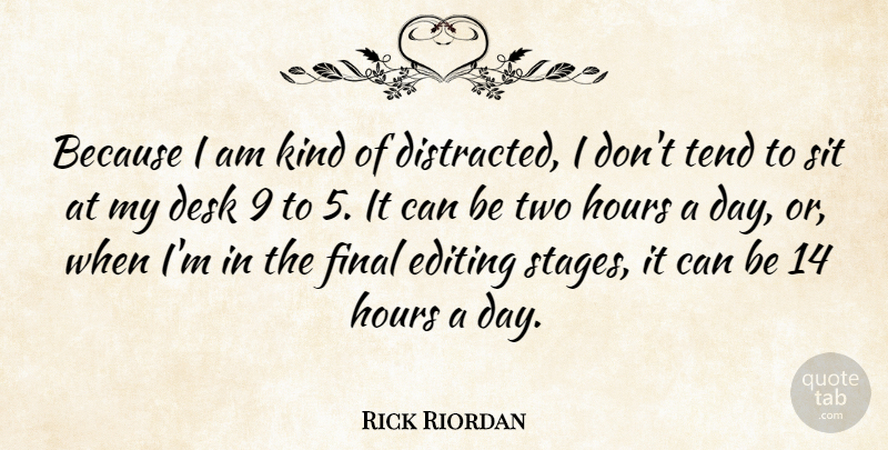 Rick Riordan Quote About Final, Sit, Tend: Because I Am Kind Of...