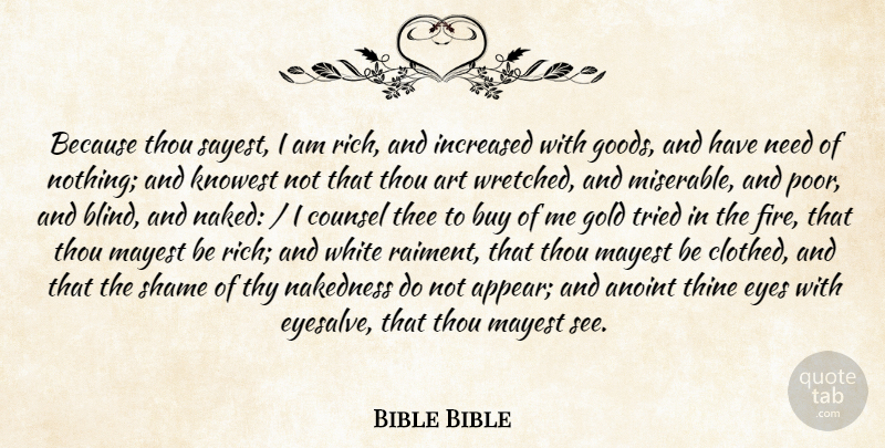 Bible Bible Quote About Art, Buy, Counsel, Eyes, Gold: Because Thou Sayest I Am...