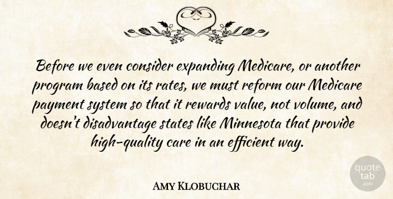Amy Klobuchar Quote About Quality, Care, Minnesota: Before We Even Consider Expanding...
