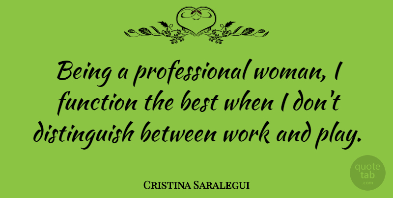 Cristina Saralegui Being A Professional Woman I Function The Best