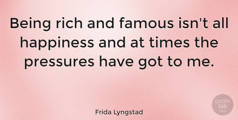 Frida Lyngstad Being Rich And Famous Isnt All Happiness And At