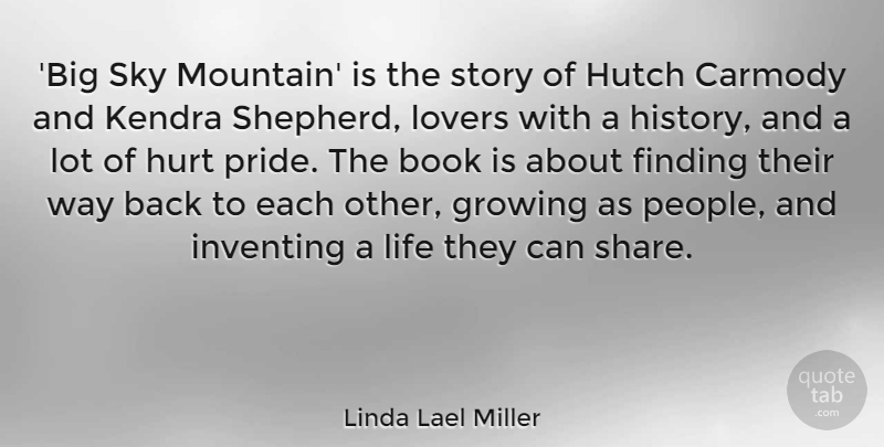 Linda Lael Miller Quote About Book, Finding, Growing, History, Hurt: Big Sky Mountain Is The...