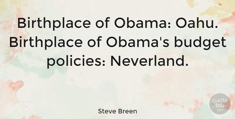 Steve Breen Quote About undefined: Birthplace Of Obama Oahu Birthplace...