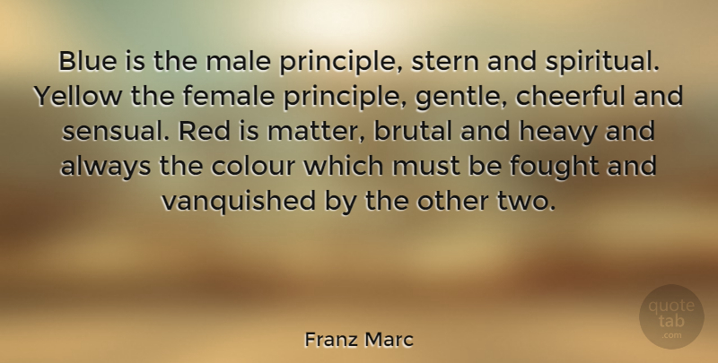 Franz Marc Quote About Spiritual, Blue, Two: Blue Is The Male Principle...