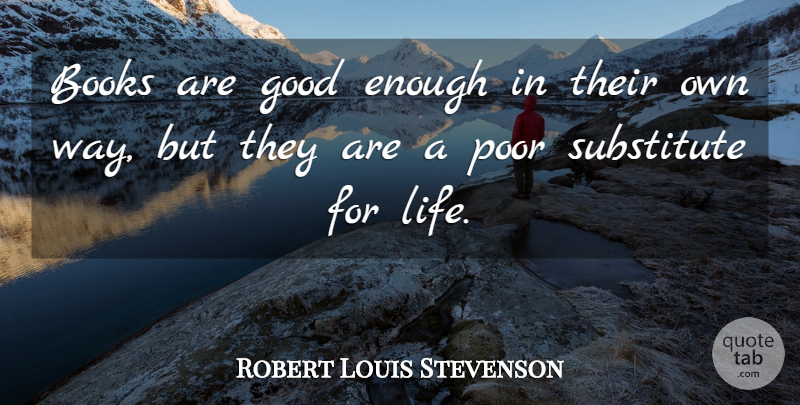 Robert Louis Stevenson Quote About Book, Way, Idlers: Books Are Good Enough In...
