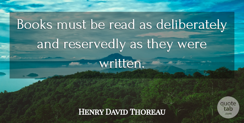 Henry David Thoreau Quote About Reading, Book, Learning: Books Must Be Read As...