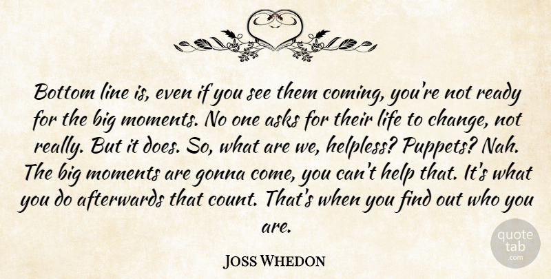 Joss Whedon: Bottom line is, even if you see them coming, you're not... |  QuoteTab