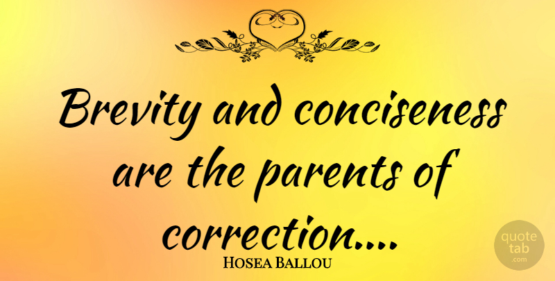 Hosea Ballou Quote About Parent, Brevity Of Life, Brevity: Brevity And Conciseness Are The...