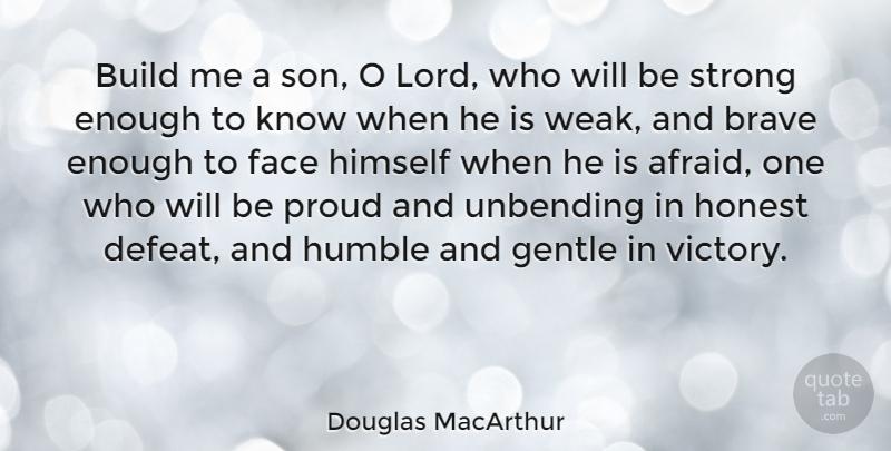 Douglas Macarthur Build Me A Son O Lord Who Will Be Strong Enough