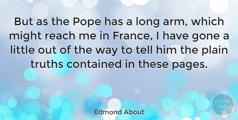 Edmond About Quote About Contained, French Novelist, Gone, Might, Plain: But As The Pope Has...
