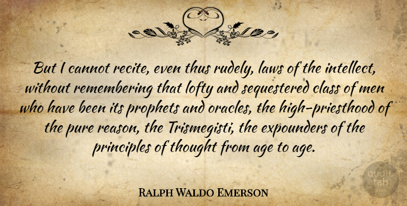 Ralph Waldo Emerson Quote About Men, Law, Class: But I Cannot Recite Even...