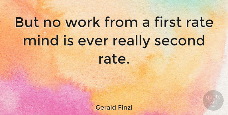 Gerald Finzi Quote About Mind, Firsts, Rate: But No Work From A...