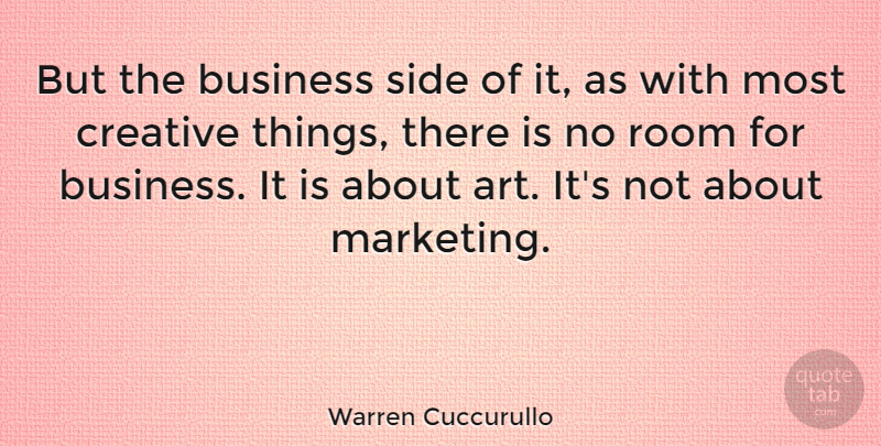 Warren Cuccurullo Quote About Art, Creative, Marketing: But The Business Side Of...