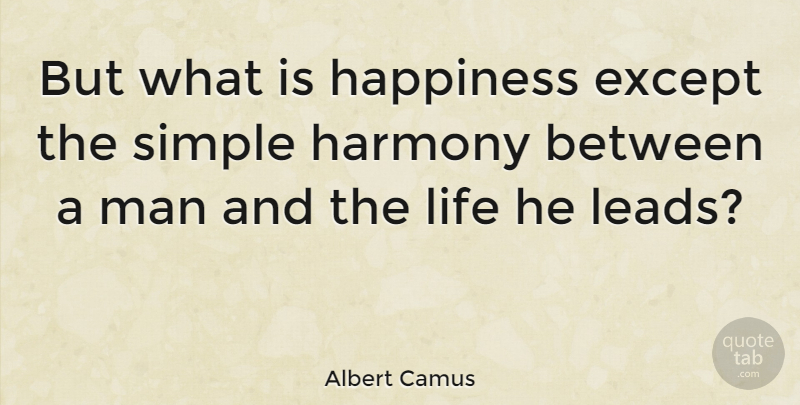 Albert Camus Quote About Inspirational, Happiness, Happy: But What Is Happiness Except...