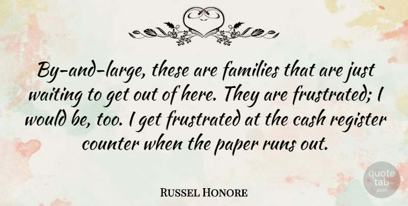 Russel Honore Quote About American Soldier, Counter, Families, Paper, Register: By And Large These Are...